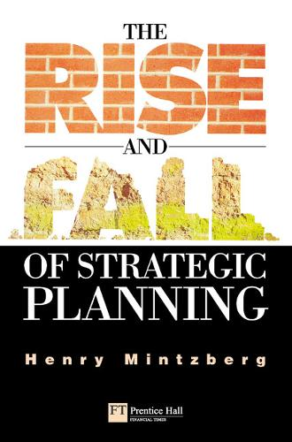 Rise and Fall of Strategic Planning (Paperback)