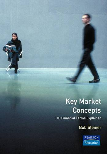 Key Market Concepts: 100 financial terms explained (Paperback)