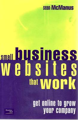 Small Business Websites that Work: Get online to grow your company (Paperback)