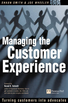 Managing the Customer Experience: Turning customers into advocates - Financial Times Series (Hardback)