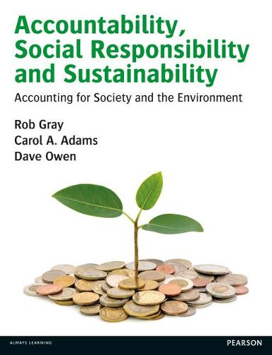 Accountability, Social Responsibility and Sustainability: Accounting for Society and the Environment (Paperback)