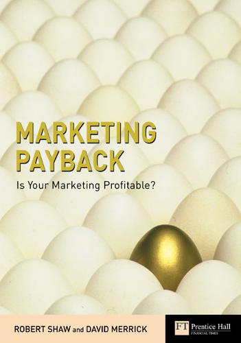 Marketing Payback: Is Your Marketing Profitable? - Financial Times Series (Paperback)