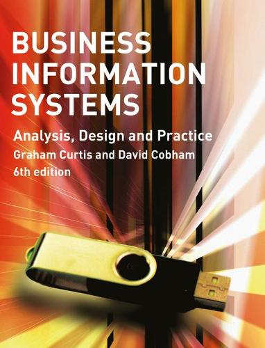 Business Information Systems: Analysis, Design and Practice (Paperback)