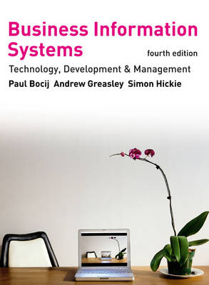 Business Information Systems: Technology, Development and Management for the E-Business (Paperback)