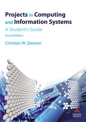 Projects in Computing and Information Systems: A Student's Guide (Paperback)
