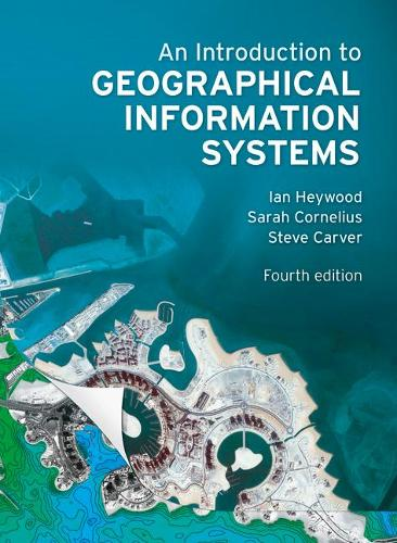 An Introduction to Geographical Information Systems (Paperback)