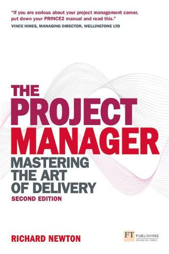 The Project Manager: Mastering the Art of Delivery (Paperback)