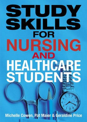 Study Skills for Nursing and Healthcare Students (Paperback)