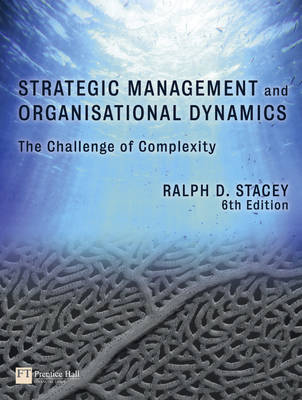 Strategic Management and Organisational Dynamics: The challenge of complexity to ways of thinking about organisations (Paperback)