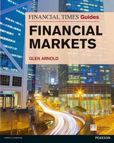 Financial Times Guide to the Financial Markets - The FT Guides (Paperback)