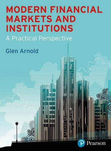 Modern Financial Markets & Institutions: a practical perspective (Paperback)