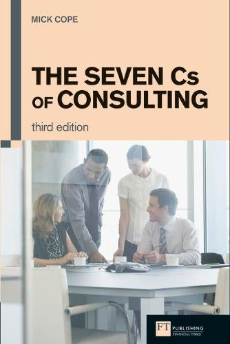 The Seven Cs of Consulting (Paperback)