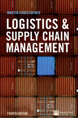 Logistics and Supply Chain Management - Financial Times Series (Hardback)