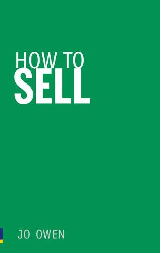 How to Sell: Sell anything to anyone (Paperback)