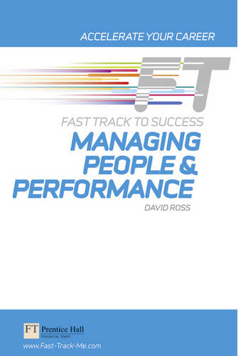 Managing People & Performance: Fast Track to Success - Fast Track (Paperback)