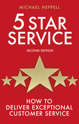 Five Star Service: How to deliver exceptional customer service (Paperback)