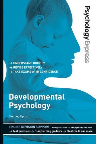 Psychology Express: Developmental Psychology (Undergraduate Revision Guide) - Psychology Express (Paperback)
