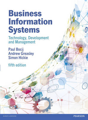 Business Information Systems, 5th edn: Technology, Development and Management for the E-Business (Paperback)