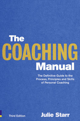 The Coaching Manual: The Definitive Guide to The Process, Principles and Skills of Personal Coaching (Paperback)