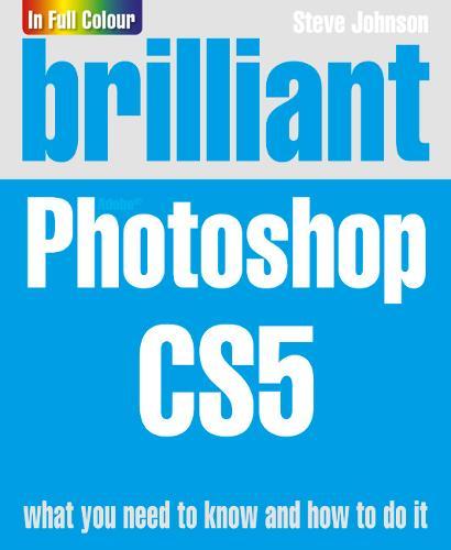 Brilliant Photoshop CS5 (Paperback)