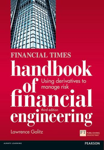 The Financial Times Handbook of Financial Engineering: Using Derivatives to Manage Risk - Financial Times Series (Paperback)