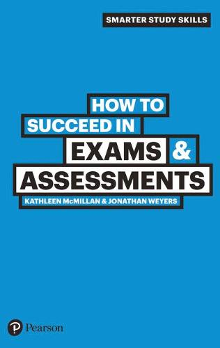 How to Succeed in Exams & Assessments - Smarter Study Skills (Paperback)