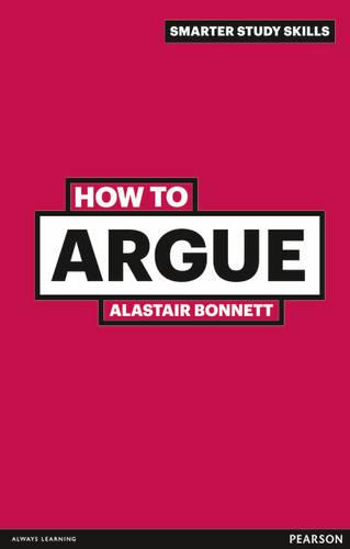 How to Argue - Smarter Study Skills (Paperback)