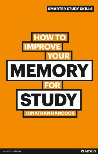 How to Improve your Memory for Study - Smarter Study Skills (Paperback)