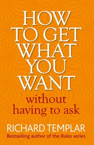How to Get What You Want Without Having To Ask (Paperback)