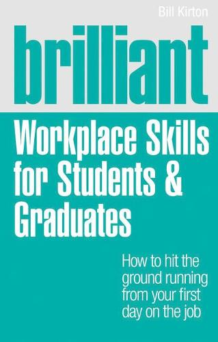Brilliant Workplace Skills for Students & Graduates (Paperback)