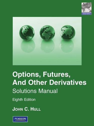 Solutions Manual for Options, Futures & Other Derivatives Global Edition (Paperback)