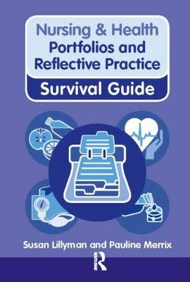 Portfolios and Reflective Practice - Nursing and Health Survival Guides (Paperback)