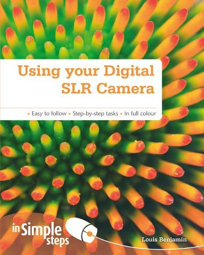 Using your Digital SLR Camera In Simple Steps (Paperback)