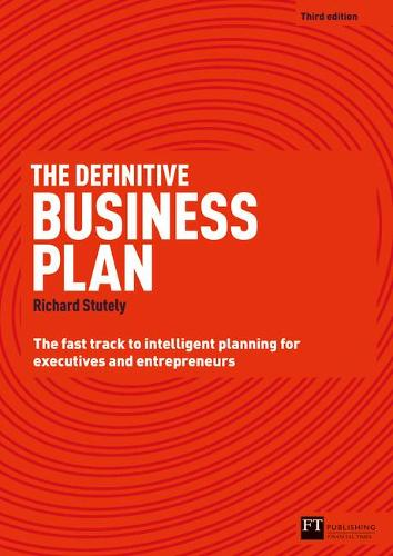 The Definitive Business Plan: The Fast Track to Intelligent Planning for Executives and Entrepreneurs (Paperback)