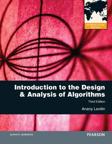 Introduction to the Design and Analysis of Algorithms: International Edition (Paperback)