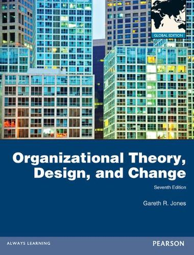 Organizational Theory, Design, and Change: Global Edition (Paperback)
