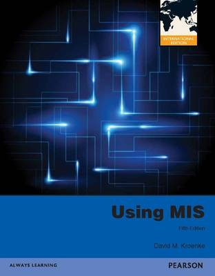 Using MIS, Plus MyMISLab with Pearson Etext
