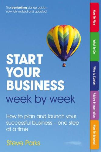 Start Your Business Week by Week: How to plan and launch your successful business - one step at a time (Paperback)