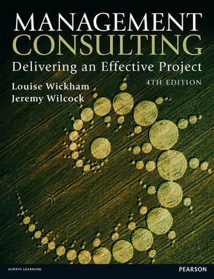 Management Consulting: Delivering an Effective Project (Paperback)