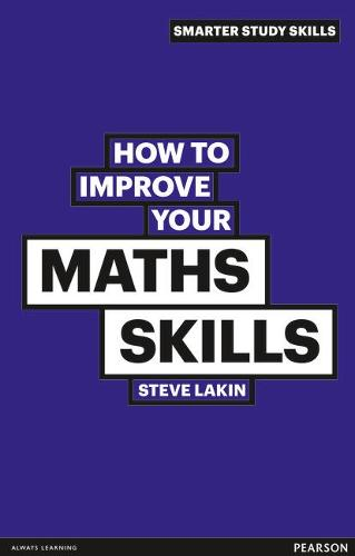 How to Improve your Maths Skills - Smarter Study Skills (Paperback)