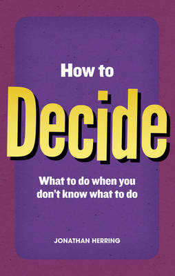 How to Decide: What to Do When You Don't Know What to Do (Paperback)