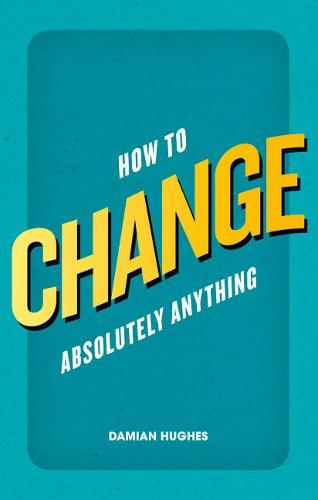 How to Change Absolutely Anything (Paperback)
