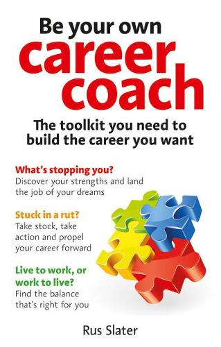 Cover Be Your Own Career Coach: The toolkit you need to build the career you want