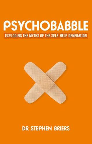 Psychobabble: Exploding the myths of the self-help generation (Paperback)