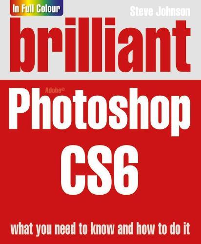 Brilliant Photoshop CS6 (Paperback)