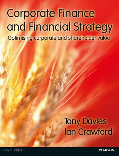 Corporate Finance and Financial Strategy: Optimising corporate and shareholder value (Paperback)