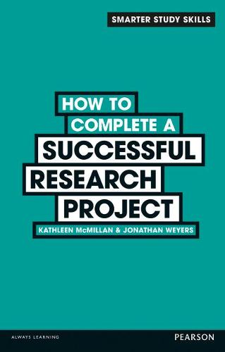 How to Complete a Successful Research Project - Smarter Study Skills (Paperback)