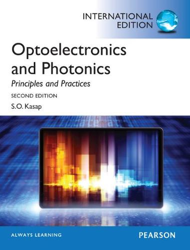 Optoelectronics & Photonics:Principles & Practices: International Edition (Paperback)