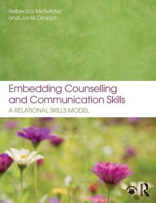 Embedding Counselling and Communication Skills: A Relational Skills Model (Paperback)