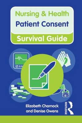 Patient Consent - Nursing and Health Survival Guides (Paperback)